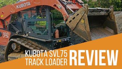 Kubota SVL75 Compact Track Loader Review & Full Specs